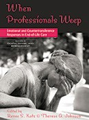 When Professionals Weep: Emotional and Countertransference Responses in End-of-Life Care